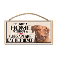 Wood Sign - It's Not A Home Without A Chesapeake Bay Retriever