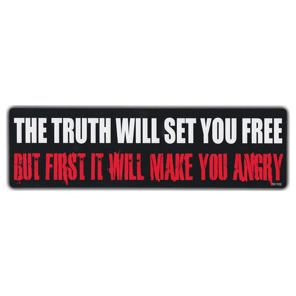 Bumper Sticker - The Truth Will Set You Free | But First It Will Make You Angry