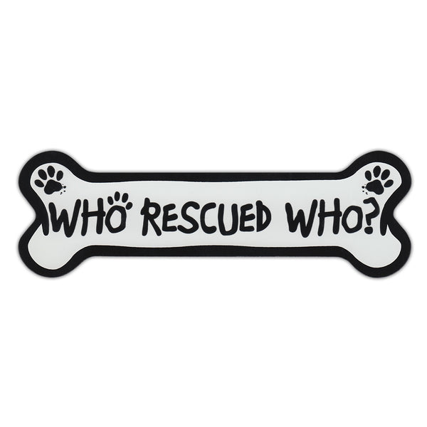 Dog Bone Magnet - Who Rescued Who?