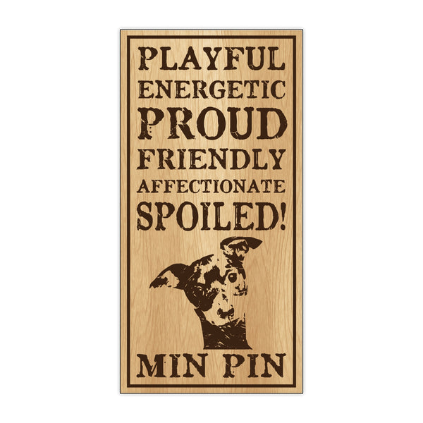 Wood Sign - Spoiled Min Pin