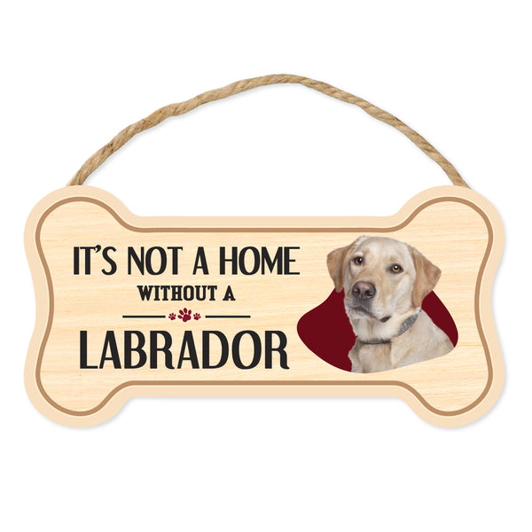 "Bone Shape Wood Sign - It's Not A Home Without A Yellow Lab (10"" x 5"")"