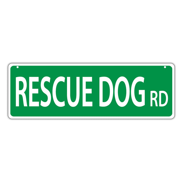 Novelty Street Sign - Rescue Dog Road