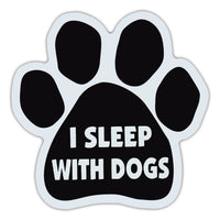 Dog Paw Magnet - I Sleep With Dogs