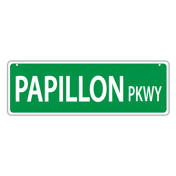 Novelty Street Sign - Papillon Parkway