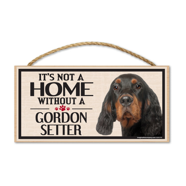 Wood Sign - It's Not A Home Without A Gordon Setter