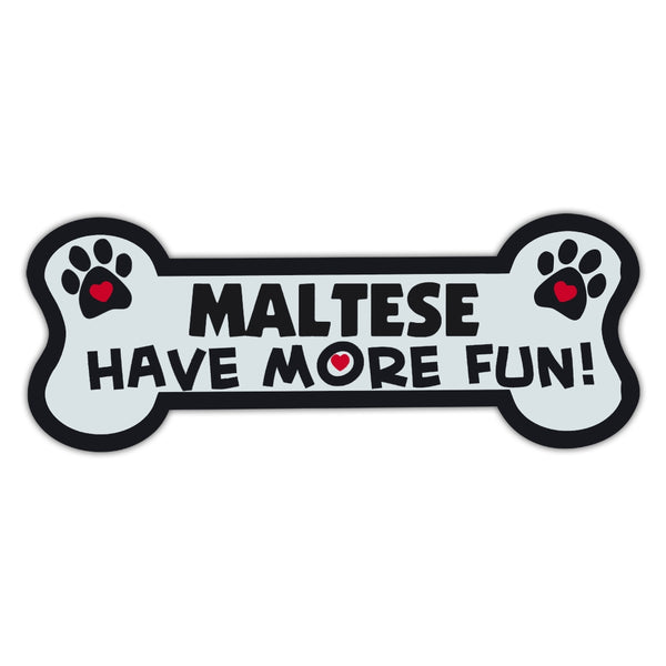 Dog Bone Magnet - Maltese Have More Fun!