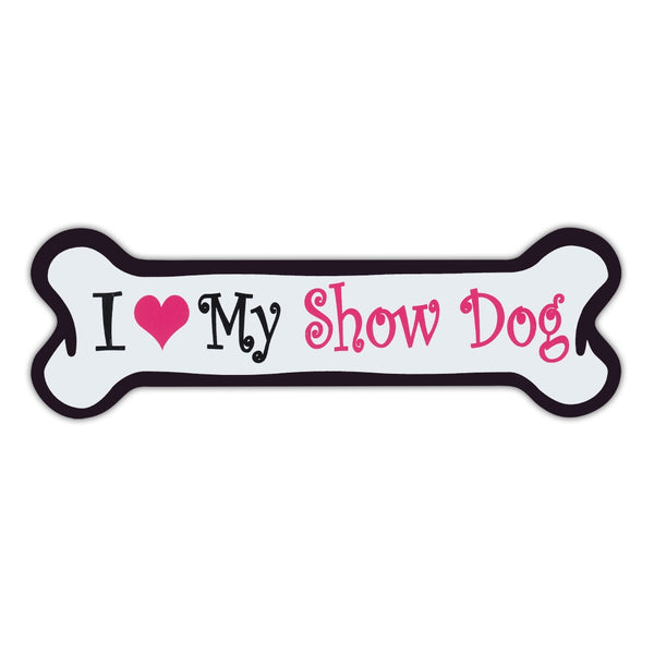 Pink Dog Bone Magnet - I Love My Show Dog