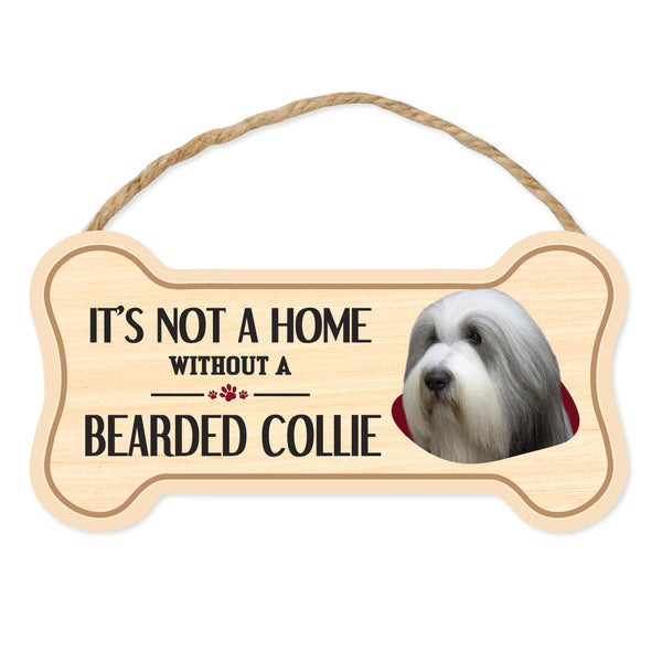"Bone Shape Wood Sign - It's Not A Home Without A Bearded Collie (10"" x 5"")"