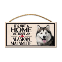 Wood Sign - It's Not A Home Without An Alaskan Malamute