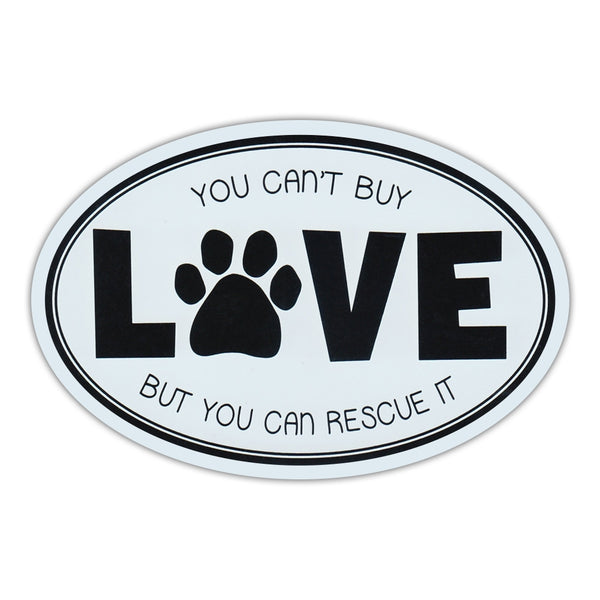 Oval Magnet - Can't Buy Love, But Can Rescue It