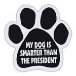 Dog Paw Magnet - My Dog Is Smarter Than The President