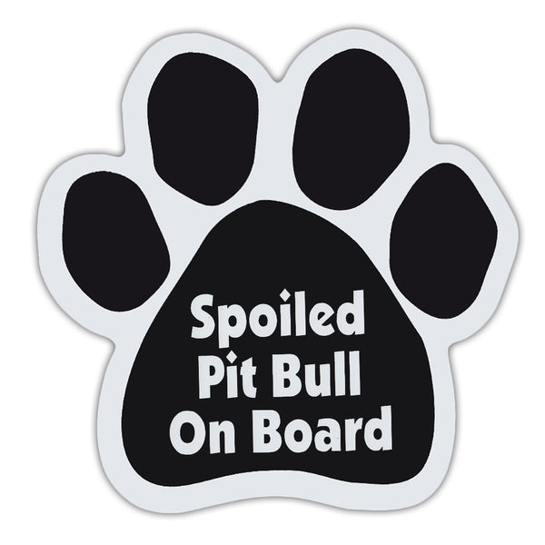 Dog Paw Magnet - Spoiled Pit Bull On Board