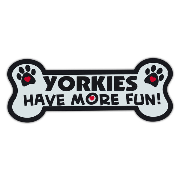 Dog Bone Magnet - Yorkies Have More Fun!