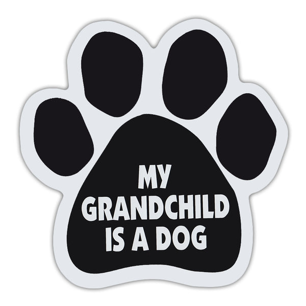 Dog Paw Magnet - My Grandchild Is A Dog