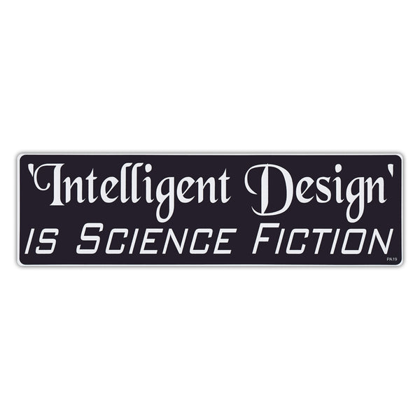 Bumper Sticker - Intelligent Design Is Science Fiction - Big Bang Theory
