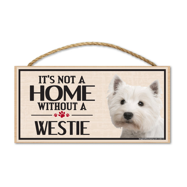 Wood Sign - It's Not A Home Without A Westie