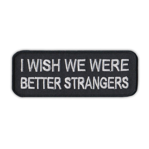 Patch - I Wish We Were Better Strangers