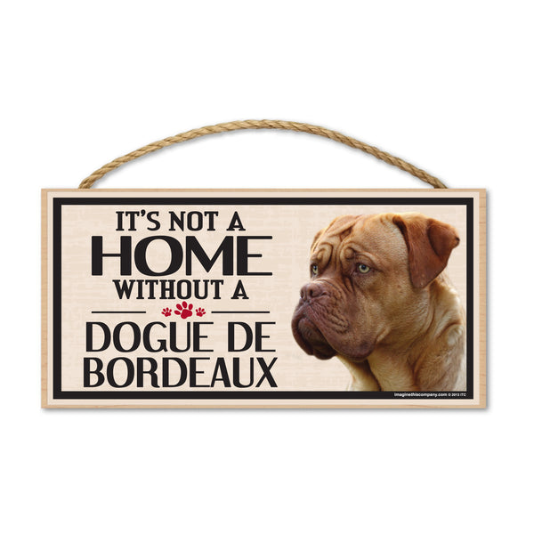 Wood Sign - It's Not A Home Without A Dogue de Bordeaux