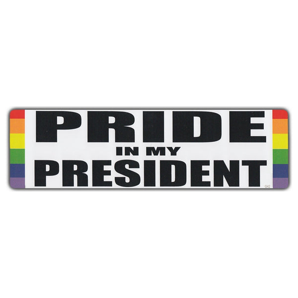 Bumper Sticker - Pride In My President