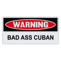 Funny Warning Sticker - Bad Ass Cuban
