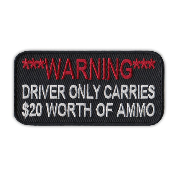 Patch - Warning Driver Only Carries $20 Worth of Ammo