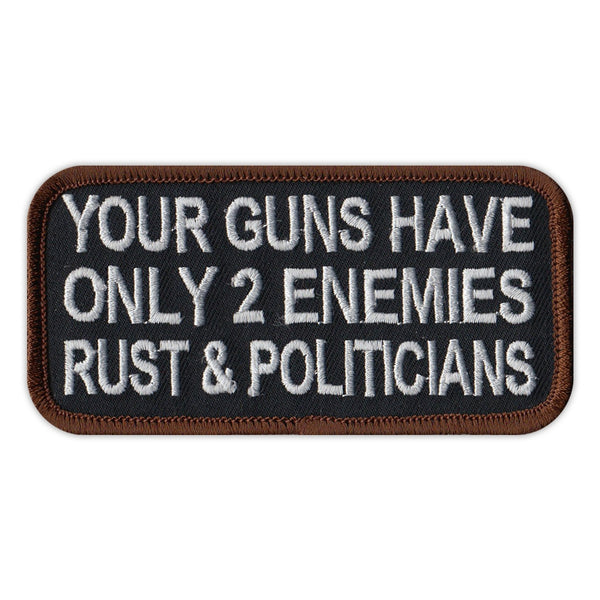 Patch - Your Guns Have Only 2 Enemies - Rust & Politicians