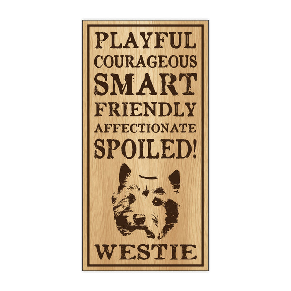 Wood Sign - Spoiled Westie
