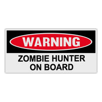 Funny Warning Sticker - Zombie Hunter On Board