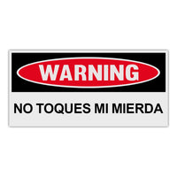 Funny Warning Sticker - Don't Touch My Shit (Spanish Version)