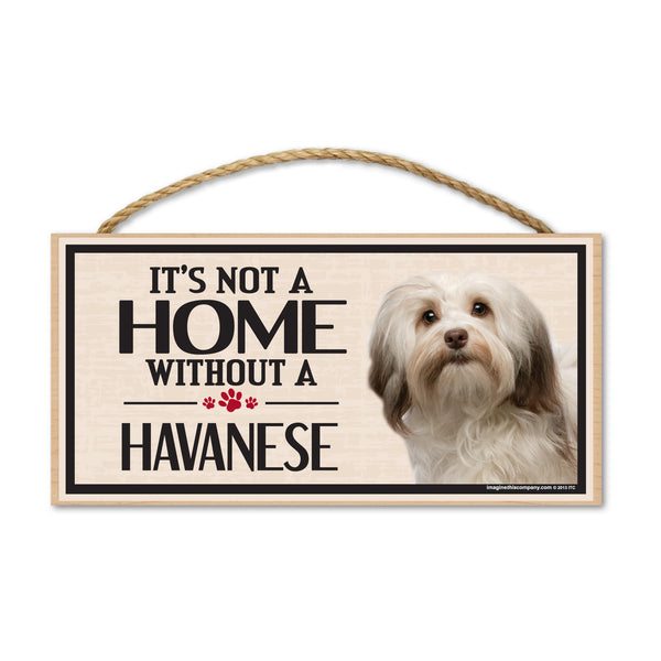 Wood Sign - It's Not A Home Without A Havanese