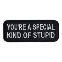 Patch - You're a Special Kind of Stupid