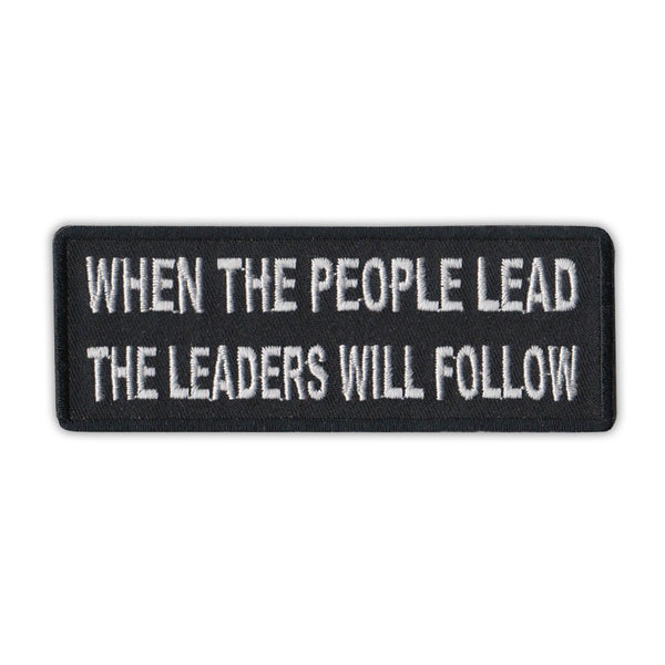 Patch - When The People Lead The Leaders Will Follow