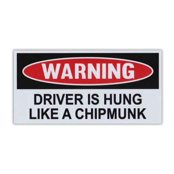 Funny Warning Magnet - Driver Is Hung Like A Chipmunk