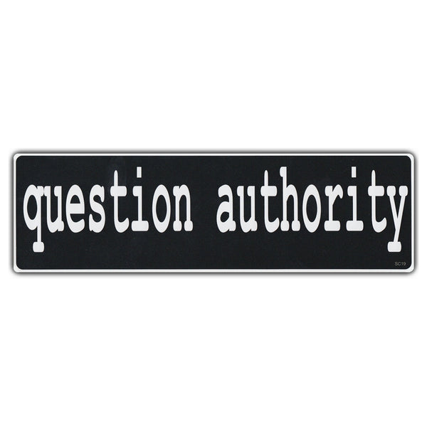 Bumper Sticker - Question Authority