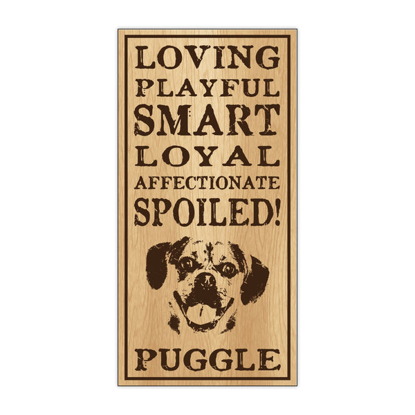 Wood Sign - Spoiled Puggle
