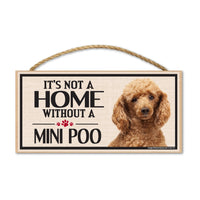Wood Sign - It's Not A Home Without A Mini Poo (Miniature Poodle)