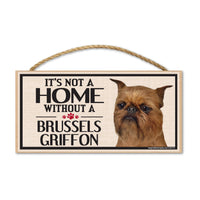 Wood Sign - It's Not A Home Without A Brussels Griffon