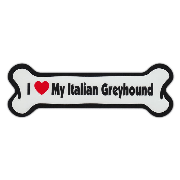 Dog Bone Magnet - I Love My Italian Greyhound
