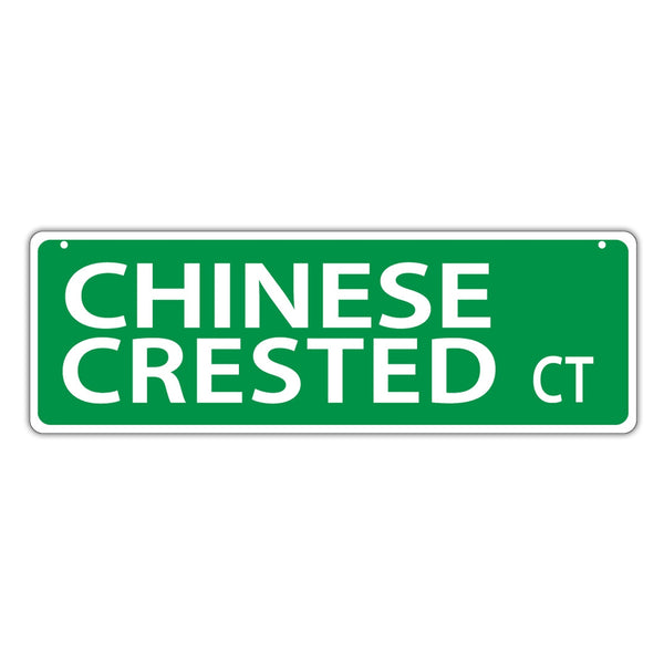 Street Sign - Chinese Crested Court
