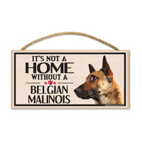 Wood Sign - It's Not A Home Without A Belgian Malinois