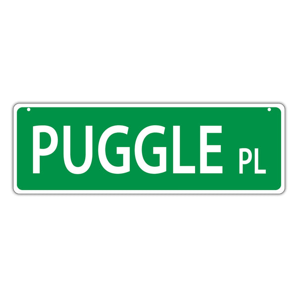 Novelty Street Sign - Puggle Place