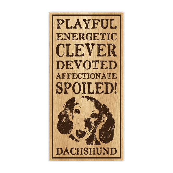 Wood Sign - Spoiled Dachshund