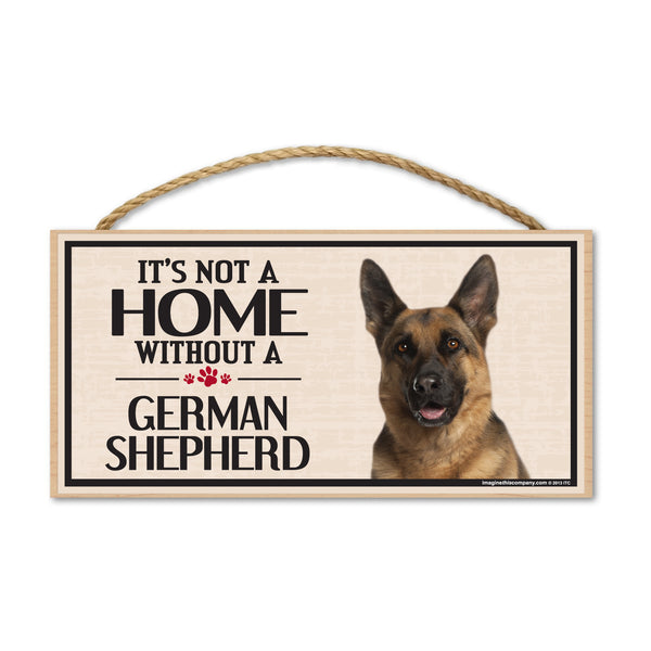 Wood Sign - It's Not A Home Without A German Shepherd