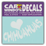 "Window Decal - Love Chihuahuas (4.5"" Wide)"