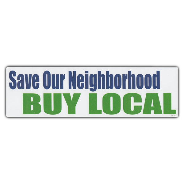 Bumper Sticker - Save Our Neighborhood Buy Local