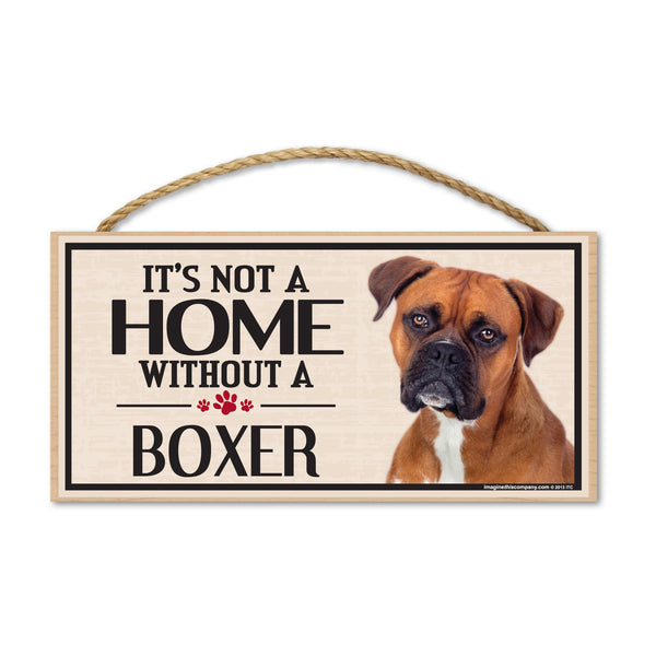Wood Sign - It's Not A Home Without A Boxer