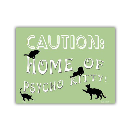 "Aluminum Metal Sign - Caution: Home of Psycho Kitty (12"" x 9"")"
