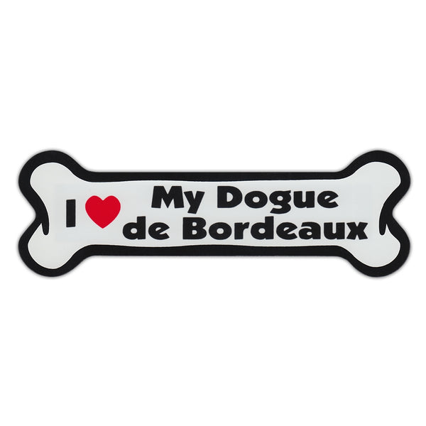 Dog Bone Magnet - I Love My Dogue de Bordeaux