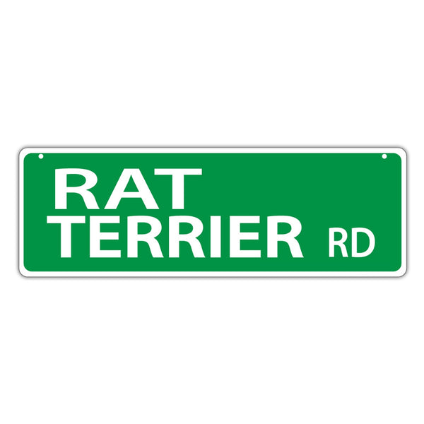 Novelty Street Sign - Rat Terrier Road