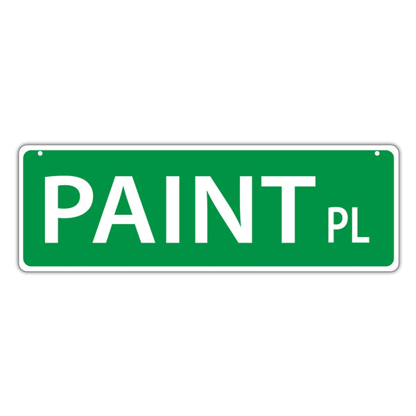 Novelty Street Sign - Paint Place